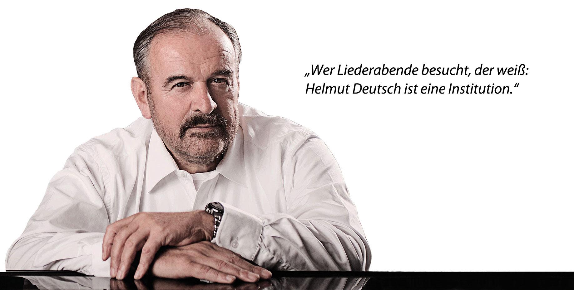"""""""Wer Liederabende besucht, der weiß: Helmut Deutsch ist eine Institution."""""""