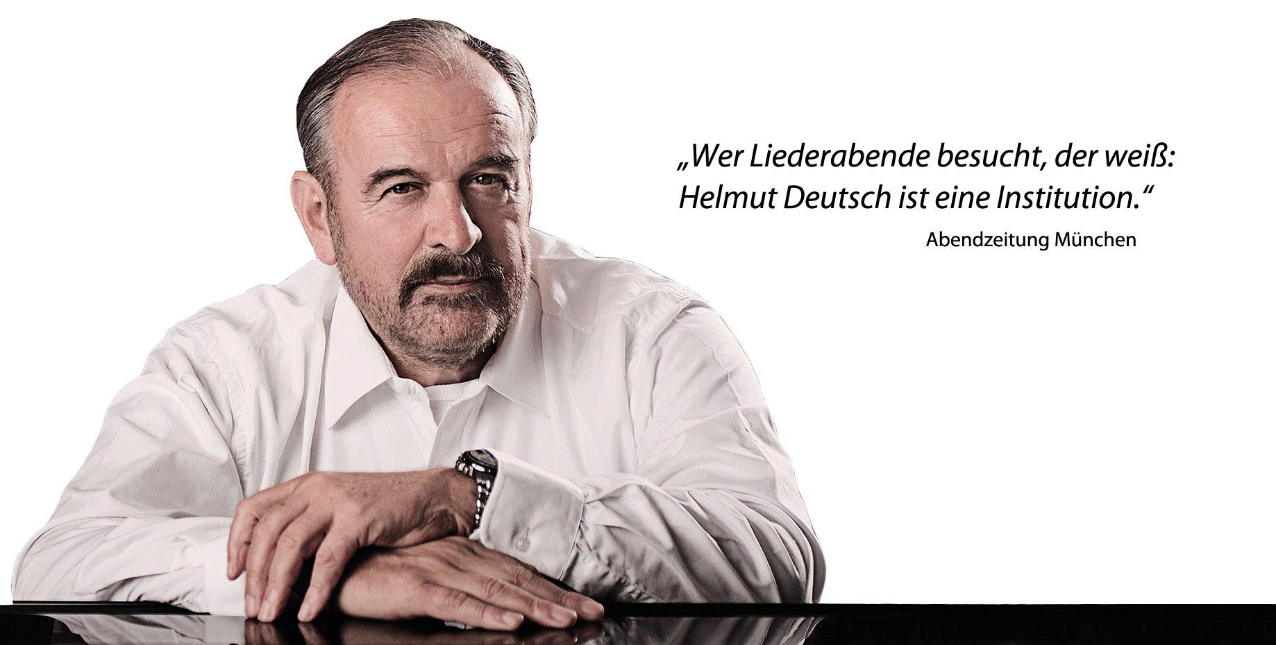 """""""Wer Liederabende besucht, der weiß: Helmut Deutsch ist eine Institution."""" Abendzeitung München"""